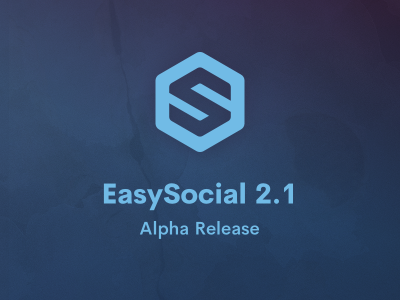 EasySocial 2.1 Alpha Released