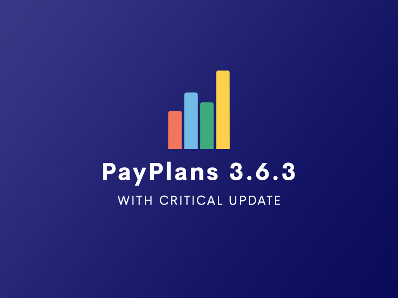 Critical Update For PayPlans 3.6.3
