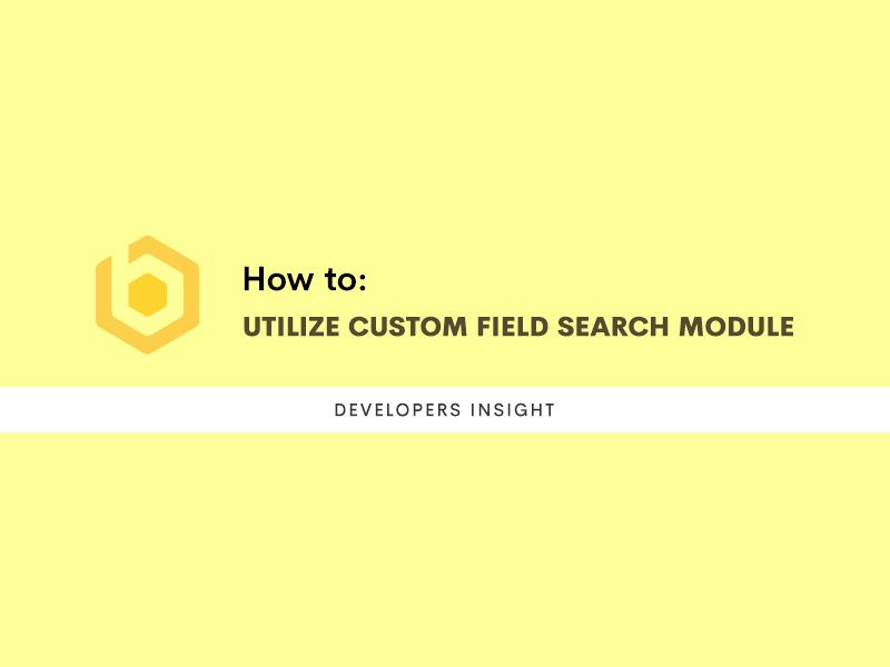 How To: Utilize Custom Field Search Module
