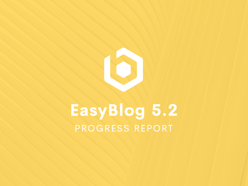 EasyBlog 5.2 Progress Updates