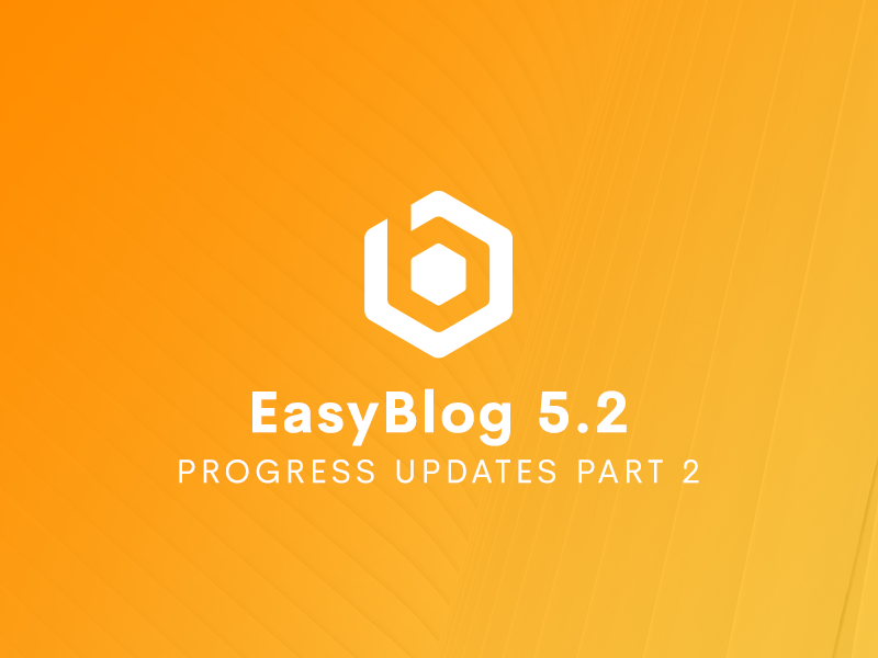 EasyBlog 5.2 Progress Updates Part 2
