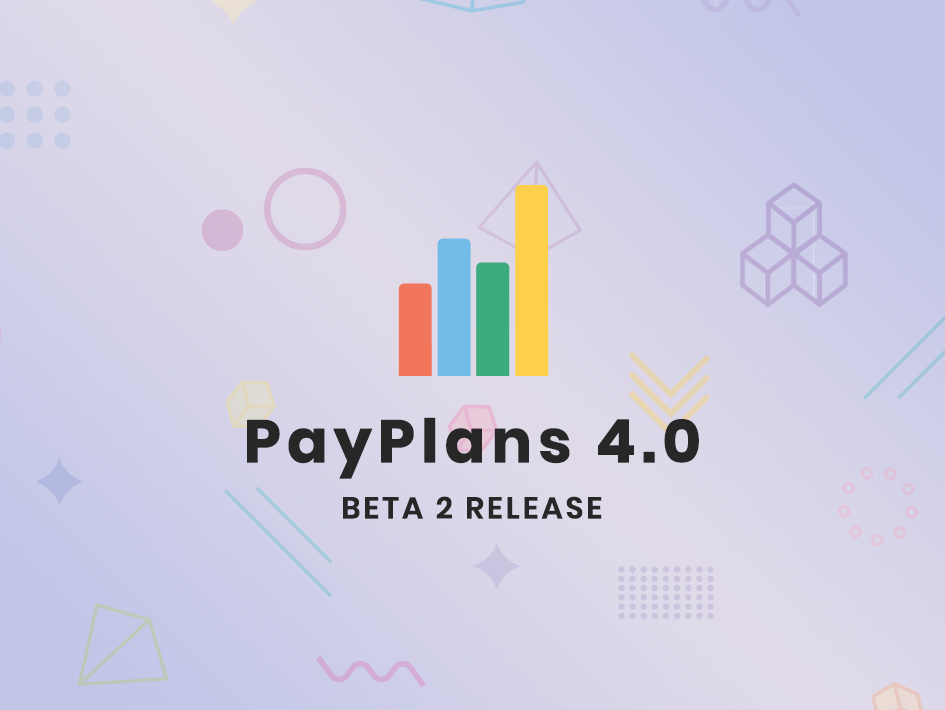 PayPlans 4.0 Beta 2 Released