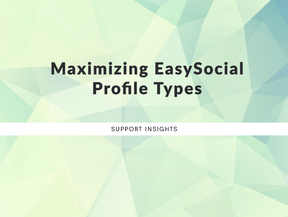 Maximizing EasySocial Profile Types