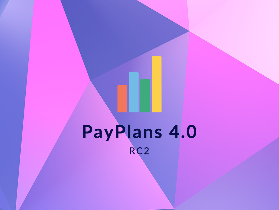 PayPlans 4.0 RC2 Released