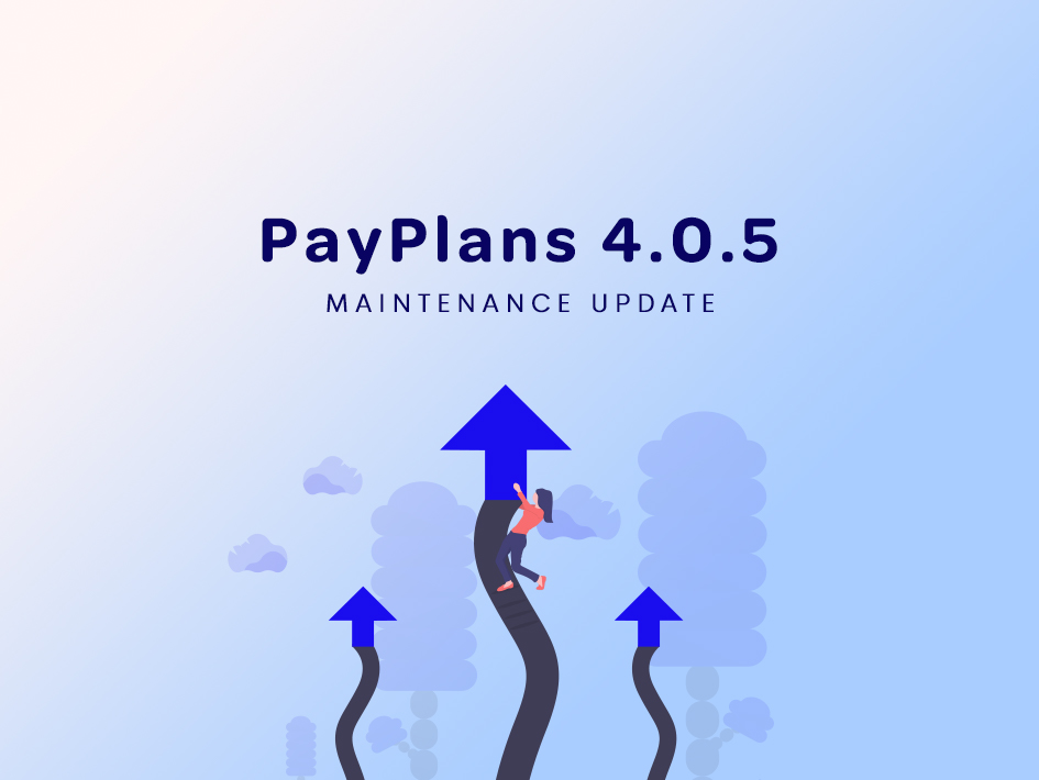 PayPlans 4.0.5 Update