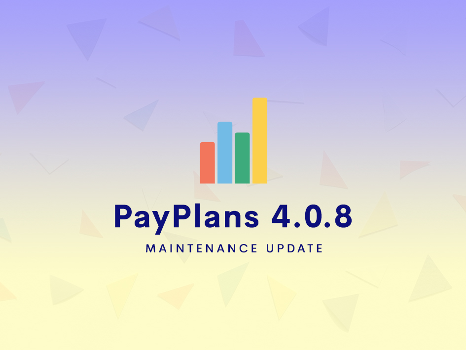 PayPlans 4.0.8 Released