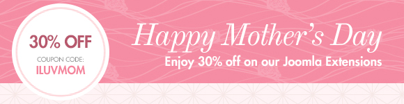 Mother's Day Promotion: Enjoy 30% Off On Joomla Extensions!