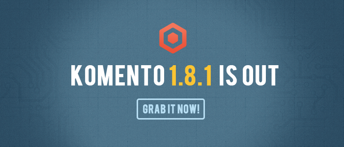 Komento 1.8.1 is out now!