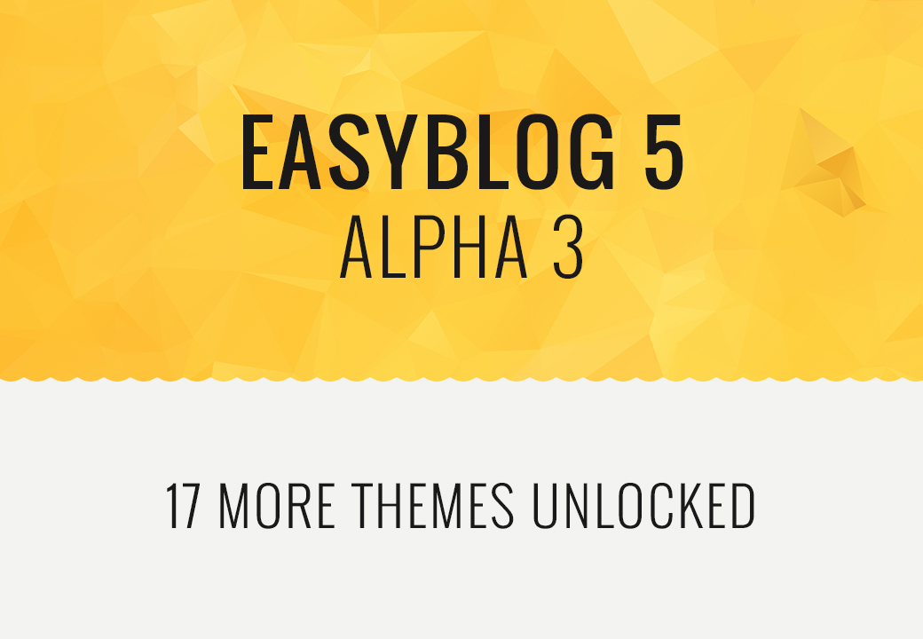 One Step Closer; EasyBlog 5 Alpha 3 Is Here